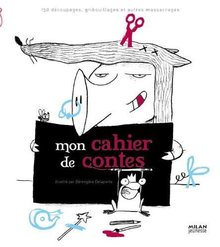 Mon cahier de contes par Bérengère Delaporte
