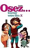 osez tourner votre film x de ovidie 2005 broch?