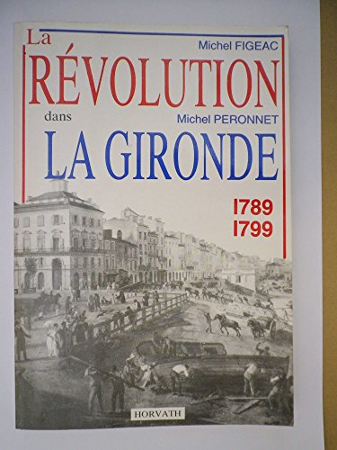La Révolution dans la Haute-Garonne : 1789-1799 (La Révolution française dans les départements .)