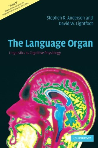 The Language Organ: Linguistics as Cognitive Physiology by Stephen R. Anderson (2002-09-23)