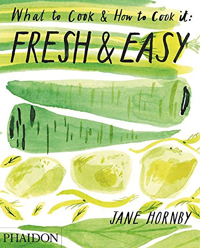 Fresh & Easy. What To Cook & How To Cook It (Cucina)