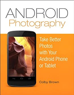 Android Photography: Take better photos with your Android phone ...