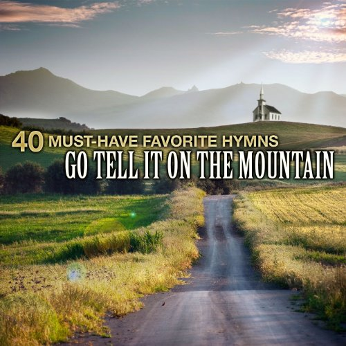 40 Must-Have Favorite Hymns: G...
