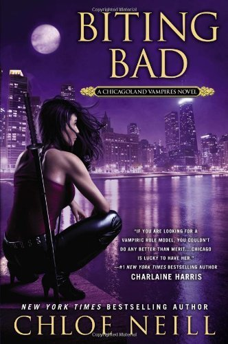Biting Bad (Chicagoland Vampires) by Neill, Chloe (2013) Paperback