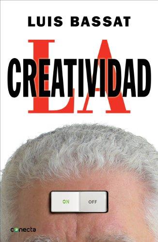 La creatividad por Luis Bassat