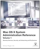 Apple Training Series: Mac OS X System Administration Reference, Volume 1 (English Edition)