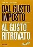 Scarica Libro Dal gusto imposto al gusto ritrovato Alimentazione inquinamento cultura fast food manipolazione (PDF,EPUB,MOBI) Online Italiano Gratis