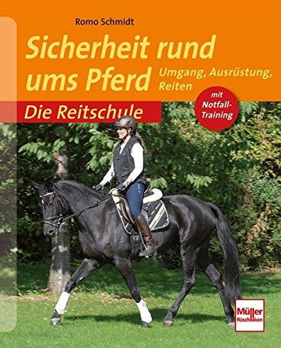 Sicherheit rund ums Pferd: Umgang, Ausrüstung, Reiten (Die Reitschule) (Reitsport-reiten-ausrüstung)