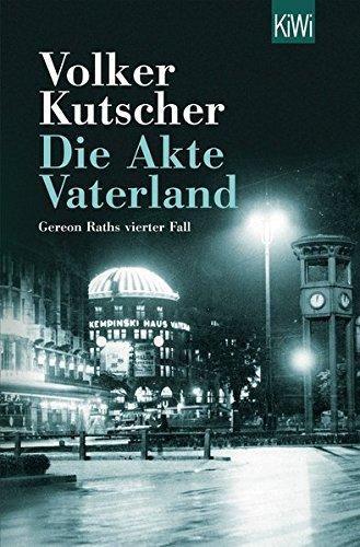 Volker Kutsche: Die Akte Vaterland: Gereon Raths vierter Fall