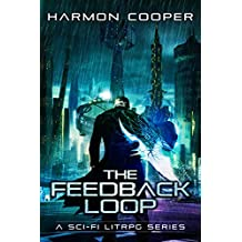 The Feedback Loop: (Book One) (Sci-Fi LitRPG Series) (English Edition)