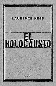 El Holocausto par Laurence Rees