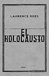El Holocausto: Las voces de las víctimas y de los verdugos (Spanish Edition)