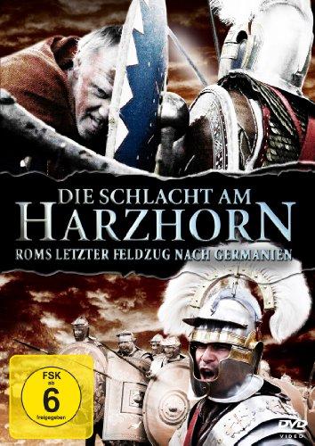 Die Schlacht am Harzhorn - Roms letzter Feldzug nach Germanien