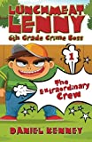 Lunchmeat Lenny 6th Grade Crime Boss: Story One - The Extraordinary Crew: Volume 1