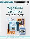 Papeterie créative : scrap, récup & recyclage | Wichegrod, Laurence. Auteur