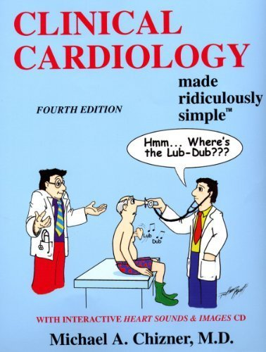 Clinical Cardiology Made Ridiculously Simple (Edition 4) (Medmaster Ridiculously Simple) by Michael Chizner (2013) Paperback
