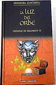 Crónicas De Belgarath II. La Luz Del Orbe par David Eddings