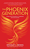 Phoenix Generation: A New Era of Connection, Compassion, and Consciousness