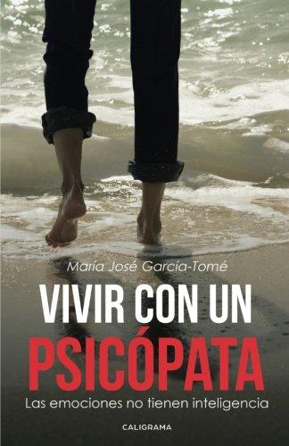 Vivir con un psicópata por María José García-Tomé