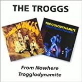 Troggs: From Nowere/Trogglodynamite (Audio CD)