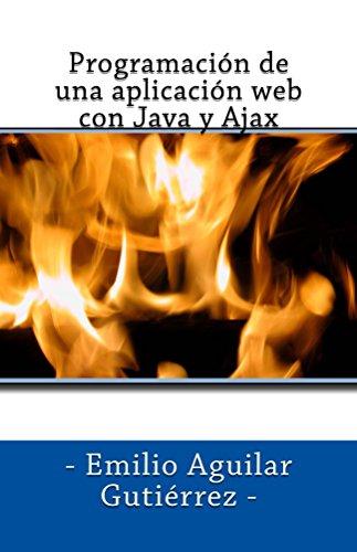 Programación de una aplicación web con Java y Ajax por Emilio Aguilar Gutiérrez