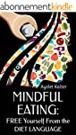 Mindful Eating: Free Yourself From Th...