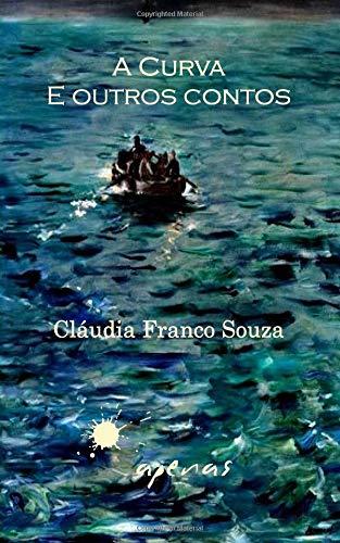 A Curva e outros contos por Cláudia Franco Souza