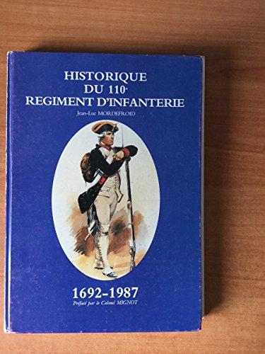 Historique du 110e régiment d'infanterie : 1692-1987 par Jean-Luc Mordefroid