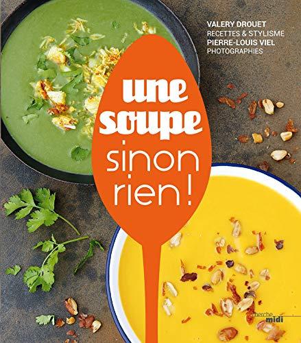 Une soupe, sinon rien ! par Valéry DROUET