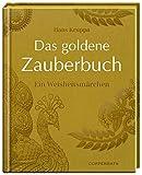Das goldene Zauberbuch: Ein Weisheitsm?rchen