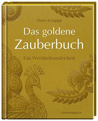 Das goldene Zauberbuch: Ein Weisheitsmärchen
