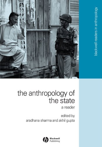 Anthropology of the State: A Reader (Wiley Blackwell Readers in Anthropology)