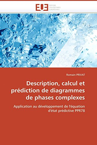 Description, calcul et prédiction de diagrammes de phases complexes par Romain PRIVAT