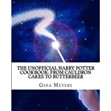 The Unofficial Harry Potter Cookbook: From Cauldron Cakes To Butterbeer by Gina Meyers (2010-12-01)