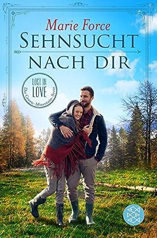 Sehnsucht nach dir: Lost in Love Die Green-Mountain-Serie