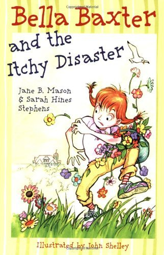 Bella Baxter and the Itchy Disaster by Jane B. Mason (2005-11-22)