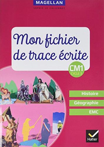 Magellan - Histoire-Géographie-EMC CM1 Éd. 2018 - Fichier de trace écrite por Sophie Le Callennec