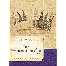 The Overcoming Life (Moody Classics)
