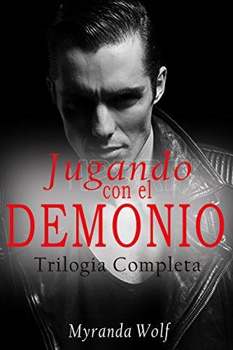 Trilogia Jugando con el Demonio Completa: Erotica gay en Español