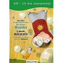 Das kleine Wunder: Kinderbuch Deutsch-Italienisch mit Leserätsel
