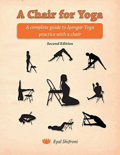 a-chair-for-yoga-a-complete-guide-to-iyengar-yoga-practice-with-a-chair