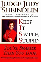 Keep It Simple, Stupid: You're Smarter Than You Look by Judy Sheindlin (2000-07-03)