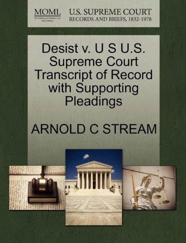 Desist v. U S U.S. Supreme Court Transcript of Record with Supporting Pleadings