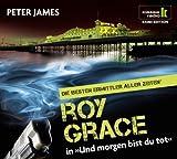 Und morgen bist du tot - Roy Grace ermittelt. 6 CDs (Klassik Radio Krimi-Edition - Die besten Ermittler aller Zeiten): Roy Grace ermittelt. Gekürzte Lesung von Peter James (2011) Audio CD
