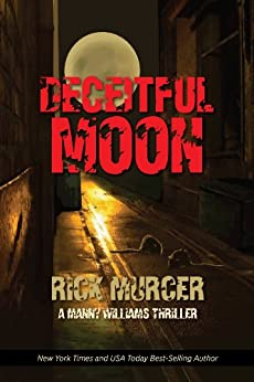 Deceitful Moon (The Second Manny Williams Thriller) (Manny Williams Series Book 2) by [Murcer, Rick]