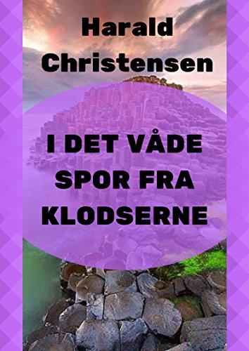 I det våde spor fra klodserne (Danish Edition) por Harald  Christensen