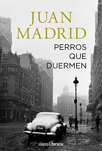 Perros que duermen (Alianza Literaria (Al)) por Juan Madrid