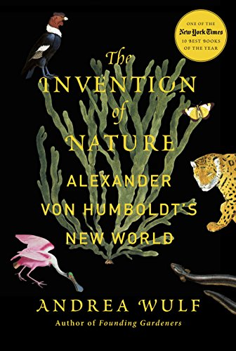 The Invention of Nature: Alexander von Humboldt's New World (English Edition) par  Andrea Wulf