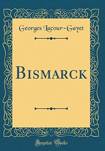 Bismarck (Classic Reprint) par Georges Lacour-Gayet