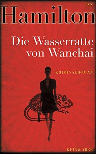 Buchseite und Rezensionen zu 'Die Wasserratte von Wanchai: Ein Ava-Lee-Krimi Band 1' von Ian Hamilton